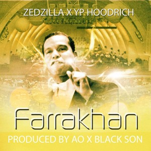 [Latest Songs]Zed Zilla-Farrakhan [Stream]
