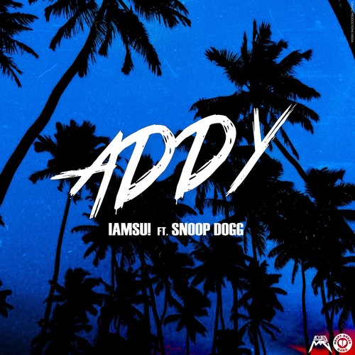 "[Latest Songs] IamSu f. Snoop Dogg-""Addy"""