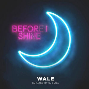 "Wale-""Before I Shine"" [Mixtape Stream]"